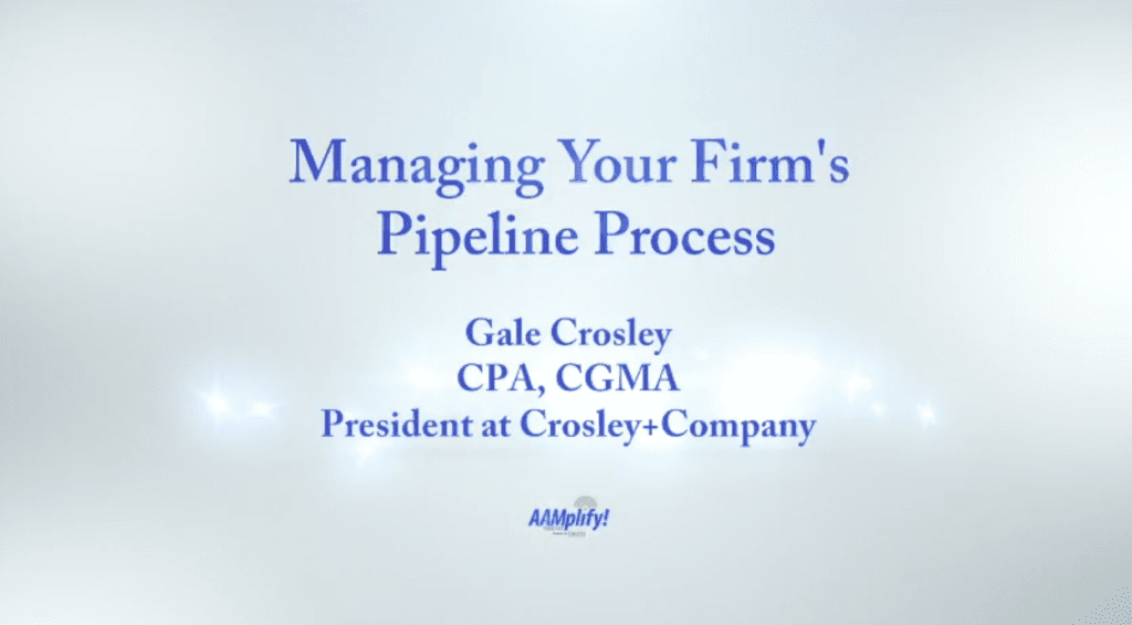 Managing Your Firm's Pipeline Process | Gale Crosley | Crosley+Company